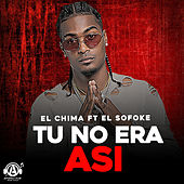 Tu No Era Asi (feat. El Sofoke) by Chima