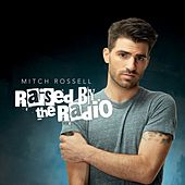 Raised by the Radio by Mitch Rossell