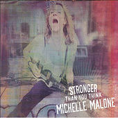 Stronger Than You Think by Michelle Malone