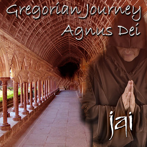 Gregorian Journey - Agnus Dei by Jai