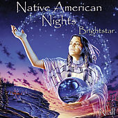 Native American Nights - Brightstar by Niall