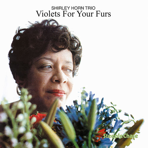 Violets for Your Furs by Shirley Horn