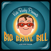 Big Brave Bill by Kate Rusby