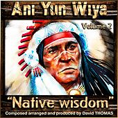 Ani Yun Wiya, Vol. 2 (Native Wisdom) by David Thomas