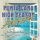Punta Cana High Season Anthems by Various Artists