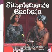 Simplemente Bachata by Various Artists