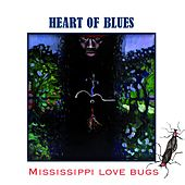 Mississippi Love Bugs • Heart of Blues von Various Artists