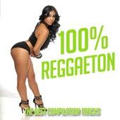 100% Reggaeton by Various Artists