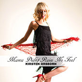 Mama Didn't Raise No Fool by Kirsten Orsborn