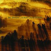 A Place Called Morning by Bill Douglas