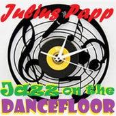 JAZZ on the DANCEFLOOR by Julius Papp