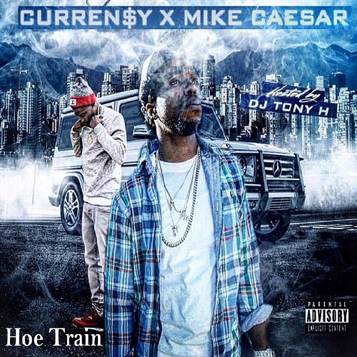 Hoe Train by Curren$y