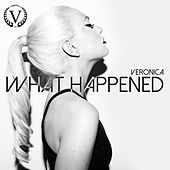What Happened by Veronica