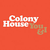 You & I by Colony House
