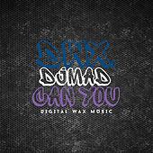 Can You by DJ Mad
