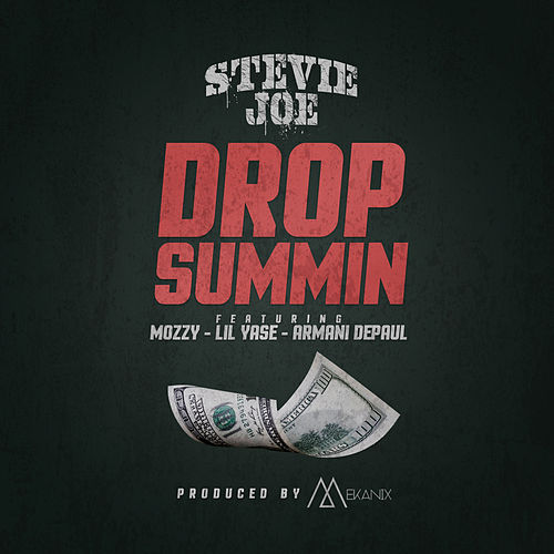 Drop Summin (feat. Mozzy, Lil Yase & Armani Depaul) di Stevie Joe