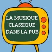 La musique classique dans la pub by Various Artists