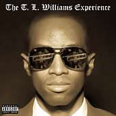 The T. L. Williams Experience by T.L. Williams