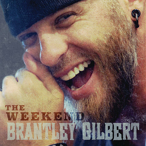 The Weekend by Brantley Gilbert