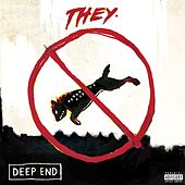 Deep End by They.