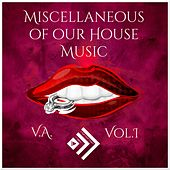 Miscellaneous of Our House Music, Vol. 1 by Various Artists