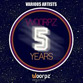 Woorpz 5 Years by Various Artists