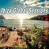 Ibiza Global Sessions (The Best Electro House, Electronic Dance, EDM, Techno, House & Progressive Trance) by Various Artists