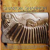 The Sharon Shannon Collection 1990-2005 by Sharon Shannon