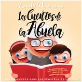 Escuela de Canciones: Los Cuentos de la Abuela by Eliú Martínez, Carla Martínez, Miranda Martínez, A.Maestro, C.López, S.Romera, José Manuel Martínez