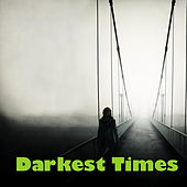 Darkest Times von Various Artists