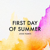 First Day of Summer by Jesse Ruben