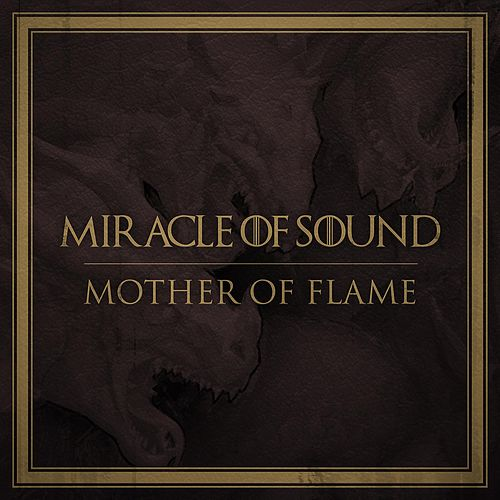 Mother of Flame by Miracle Of Sound