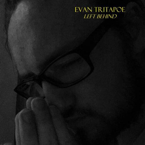 Left Behind by Evan Tritapoe
