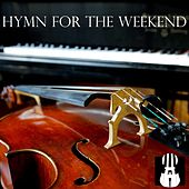 Hymn for the Weekend by Brooklyn Duo