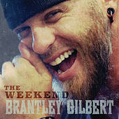 The Weekend von Brantley Gilbert