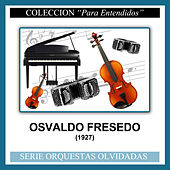 (1927) by Osvaldo Fresedo