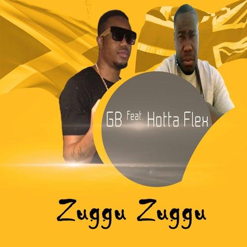Zuggu Zuggu (feat. Hotta Flex) by GB