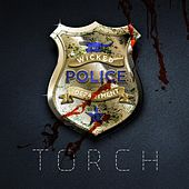 Wicked Police by Torch