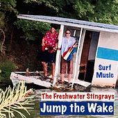 Jump the Wake - Single by The Freshwater Stingrays