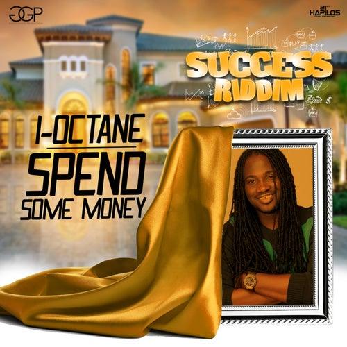 Spend Some Money - Single by I-Octane