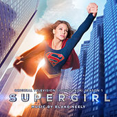 Supergirl: Season 1 (Original Television Soundtrack) by Blake Neely
