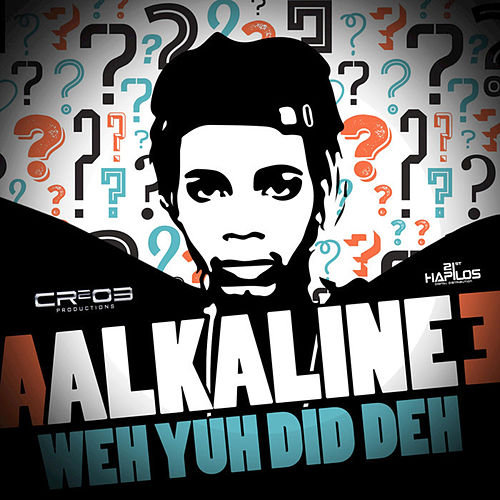 Weh Yuh Did Deh - Single by Alkaline