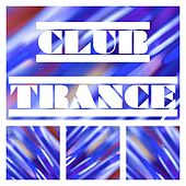 Club Trance by Various Artists