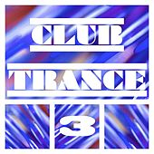 Club Trance, Vol. 3 by Various Artists