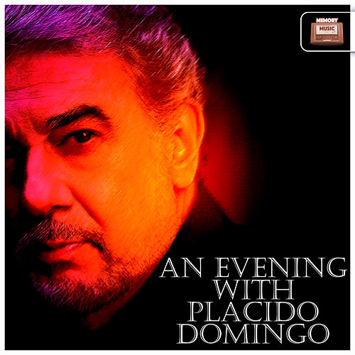 An Evening with Placido Domingo by Placido Domingo
