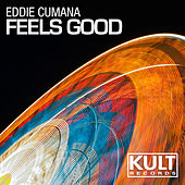 Kult Records Presents: Feels Good by Eddie Cumana