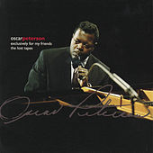 Exclusively For My Friends: The Lost Tapes by Oscar Peterson