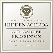 Get Carter / Pressin' On (2016 Remasters) by Hidden Agenda