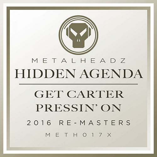 Get Carter / Pressin' On (2016 Remasters) by Hidden Agenda