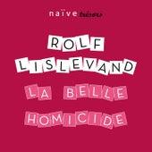La belle homicide by Rolf Lislevand